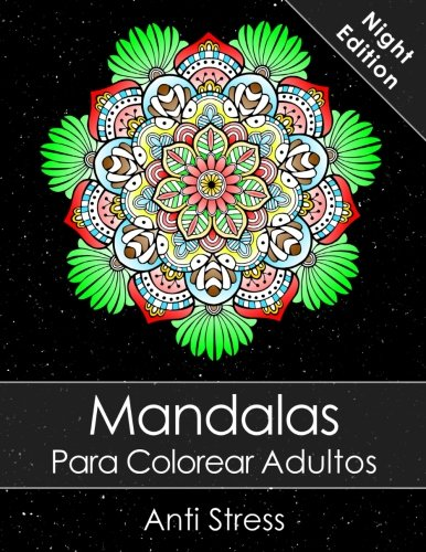 Mandalas Para Colorear Adultos: Un Libro Para Colorear Para Adultos Ni