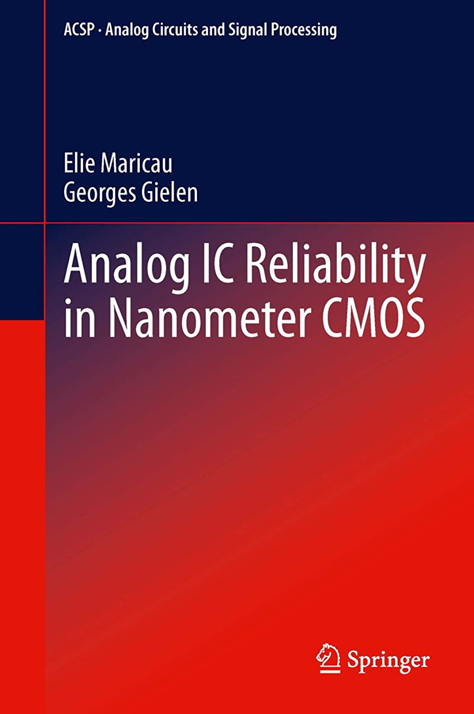 ナンセンス別々に挨拶Analog IC Reliability in Nanometer CMOS (Analog Circuits and Signal Processing) (English Edition)