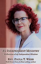 An Independent Ministry: One Woman's Spiritual Reflections on Faith