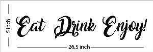 Fabulous Décor: EAT DRINK ENJOY! Decal Inspirational Vinyl Sticker Wall art Lifestyle Quote kitchen, restaurant, bar, dining room, home improvement, fitness, office, dorm 26.5Wx5H (Black)