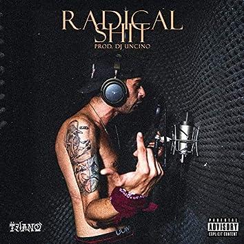 Radical Shit (prod. DJ Uncino)