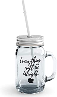 Clear Mason Jar-Every Thing Will Be Alright Comforting Glass Jar With Straws
