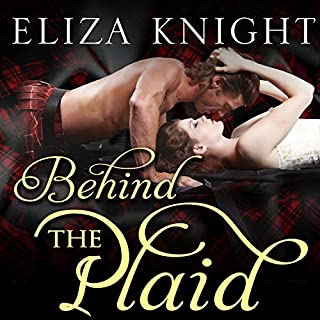 Behind the Plaid     Highland Bound, Book 1              By:                                                                                                                                 Eliza Knight                               Narrated by:                                                                                                                                 Antony Ferguson,                                                                                        Arika Rapson                      Length: 8 hrs and 14 mins     248 ratings     Overall 3.8