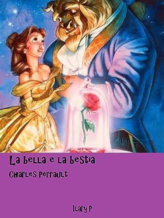 La bella e la bestia: Le fiabe di Charles Perrault