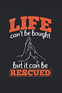 Life Can'T Be Bought But It Can Be Resccued: Dog Rescue notebook, pet gift idea for the dog owner (Lined, 120 Pages, 6' x 9')