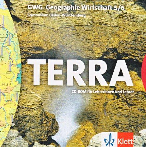 TERRA GWG (Geographie-Wirtschaft), Ausgabe Gymnasium Baden-Württemberg, Bd.5/6 : 9./10. Schuljahr, CD-ROM für Lehrerinnen und Lehrer
