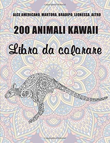 200 animali kawaii - Libro da colorare - Alce Americano, Martora, Bradipo, Leonessa, altro