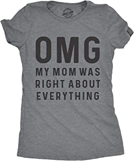 Womens OMG My Mom was Right About Everything Tshirt Funny Mothers Day Tee