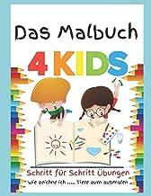 Das Malbuch 4 Kids- Schritt für Schritt Übungen: 3-6 Jahre (German Edition)