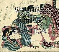 Shunga + Bijinga = Erotica