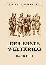 Der Erste Weltkrieg: Ausgabe mit allen drei Bänden