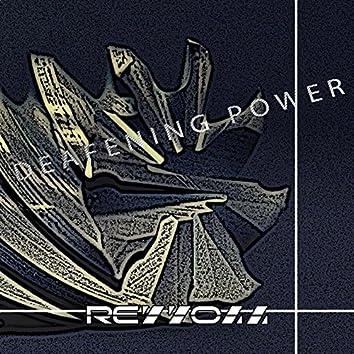 Deafening Power