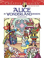 Creative Haven Alice in Wonderland Designs Coloring Book (Creative Haven Coloring Books)
