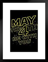 Poster Foundry May The 4th Be with You Movie Humor Movie 20x26 inches Black 265857