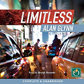 Limitless                   By:                                                                                                                                 Alan Glynn                               Narrated by:                                                                                                                                 Bryan Bounds                      Length: 11 hrs and 27 mins     59 ratings     Overall 4.4