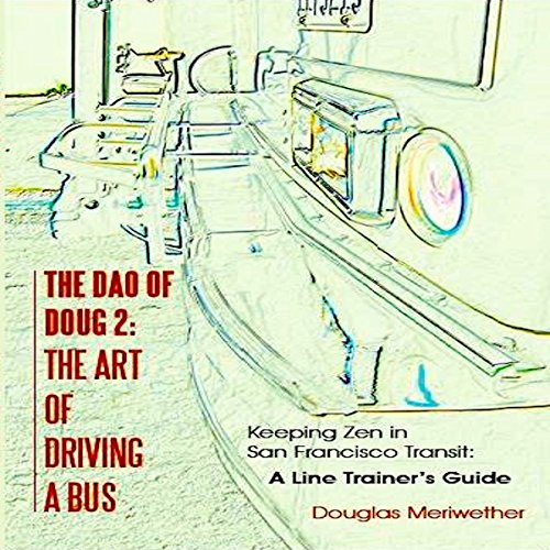 The Dao of Doug 2: The Art of Driving a Bus audiobook cover art