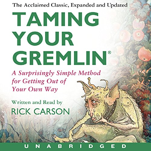 Taming Your Gremlin     A Surprisingly Simple Method for Getting Out of Your Own Way              By:                                                                                                                                 Rick Carson                               Narrated by:                                                                                                                                 Rick Carson                      Length: 6 hrs and 2 mins     181 ratings     Overall 4.1