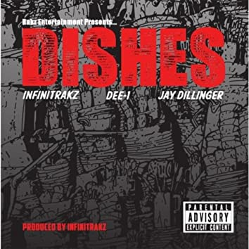 Dishes (feat. Infinitrakz & Dee-1)