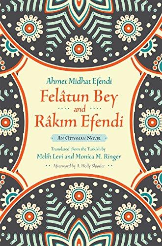 Felâtun Bey and Râkim Efendi: An Ottoman Novel (Middle East Literature In Translation)