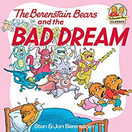 The Berenstain Bears and the Bad Dream (First Time Books(R)) by [Stan Berenstain, Jan Berenstain]