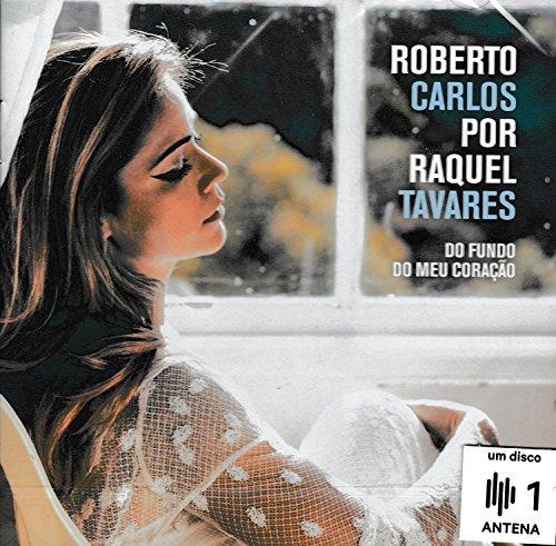 Raquel Tavares - Roberto Carlos Por Raquel Tavares - Do Fundo Do Meu Coracao [CD] 2017