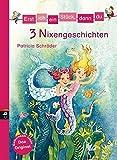 Erst ich ein Stück, dann du - 3 Nixengeschichten: Für das gemeinsame Lesenlernen ab der 1. Klasse (Erst ich ein Stück... Themenbände, Band 13)