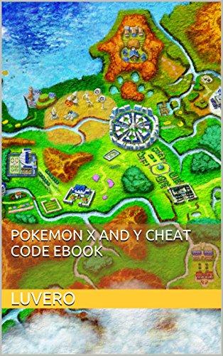 Pokemon X and Y Cheat Code Ebook (English Edition)