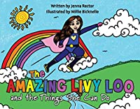 The Amazing Livy Loo and the Things She Can Do