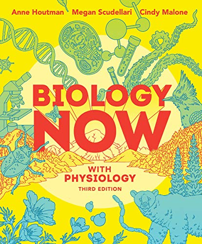 Compare Textbook Prices for Biology Now with Physiology Third Edition ISBN 9780393533712 by Houtman, Anne,Scudellari, Megan,Malone, Cindy