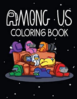 Among Us Coloring Book: Coloring Pages With Among Us Images Crewmate or Sus Impostor Memes, Iconic Scenes, Characters and ...