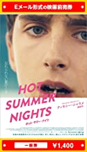 『HOT SUMMER NIGHTS/ホット・サマー・ナイツ』映画前売券(一般券)(ムビチケEメール送付タイプ)