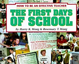 The First Days of School: How to Be an Effective Teacher by Wong, Harry K., Wong, Rosemary Tripi (January 1, 2001) Paperback Revised