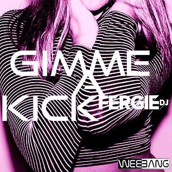 Gimme a Kick