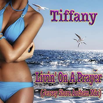 Livin' On A Prayer (Jersey Shore Anthem Mix)