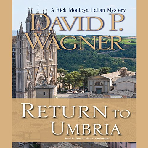 Return to Umbria     The Rick Montoya Italian Mysteries, Book 4              By:                                                                                                                                 David P. Wagner                               Narrated by:                                                                                                                                 David Colacci                      Length: 8 hrs and 8 mins     4 ratings     Overall 4.0