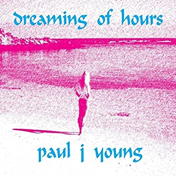 Dreaming of Hours