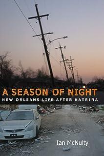A Season of Night: New Orleans Life after Katrina