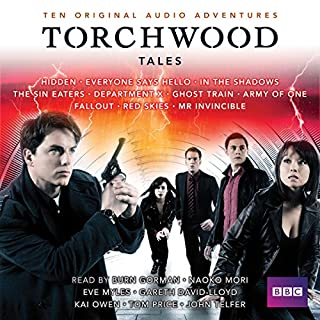 Torchwood Tales     Torchwood Audio Originals              By:                                                                                                                                 Steven Savile,                                                                                        Dan Abnett,                                                                                        James Goss                               Narrated by:                                                                                                                                 Eve Myles,                                                                                        Gareth David-Lloyd,                                                                                        Kai Owen                      Length: 18 hrs and 30 mins     79 ratings     Overall 4.7