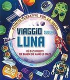 Viaggio sulla Luna. Più di 25 progetti per bambini che amano lo spazio. Attività creative con la carta