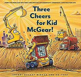 Three Cheers for Kid McGear! by [Sherri Duskey Rinker, AG Ford]