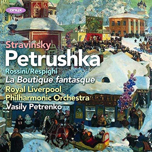 Strawinsky/Rossini/Respighi: Petrushka (1911 Version) / La Boutique Fantasque