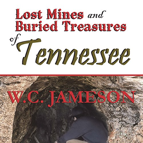 Lost Mines and Buried Treasures of Tennessee audiobook cover art