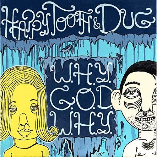 Happy Tooth & Dug