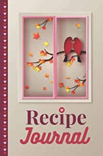 Recipe Journal: For Couples / Love Birds in Window and Fall Leaves Design on Beige / 6x9 Blank Recipe Notebook to Write In...