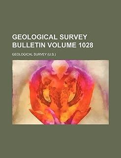 Geological Survey Bulletin Volume 1028