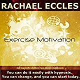 Exercise Motivation Hypnosis for Weight Loss and Fitness, Motivational Self Hypnosis, Hypnotherapy CD