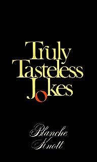 Truly Tasteless Jokes One