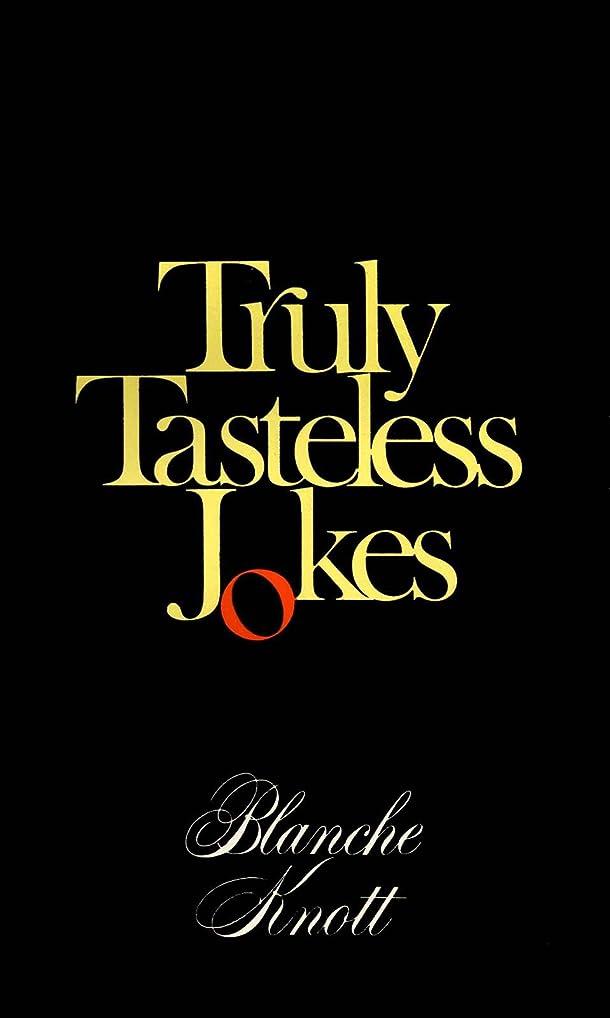 つば記念碑的なアンティークTruly Tasteless Jokes One (English Edition)