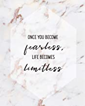 Once You Become Fearless, Life Becomes Limitless: Women Entrepreneur Notebook - Inspirational Quote for Girl Bosses - Writ...