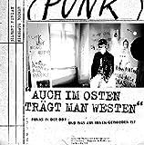'Auch im Osten trägt man Westen': Punks in der DDR - und was aus ihnen geworden ist